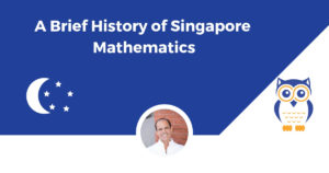 Brief History DSingapore Mathematics