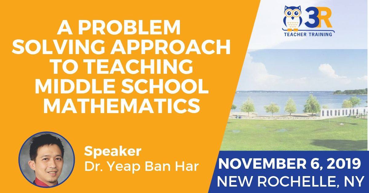 Problem Solving Approach to Middle School Dr. Yeap Ban Har
