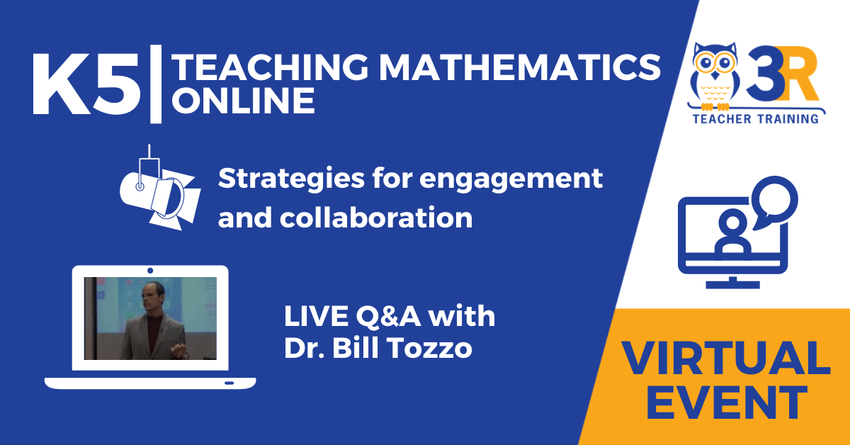 K5_Teaching-Mathematics-Online-Strategies-for-engagement-and-collaboration-with-Dr.-Bill-Tozzo