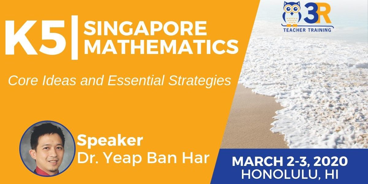 Singapore Mathematics Core Ideas and Essential Strategies with Dr. Yeap Ban Har